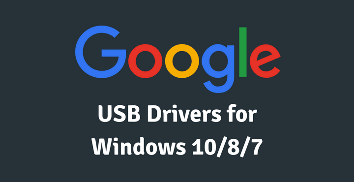 Google USB Driver Latest Download Free