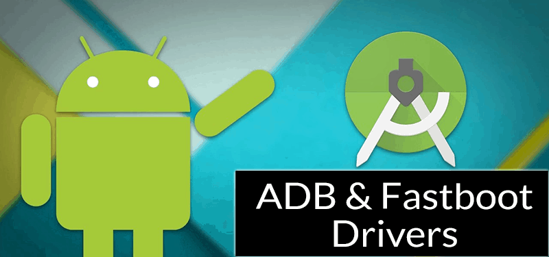 ADB & Fastboot Driver (Latest) for Windows Download