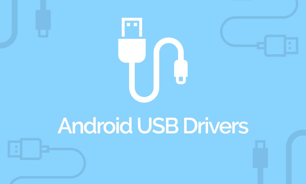 Android USB Driver Windows 7 (Official) Latest Download